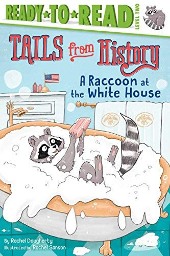 A Raccoon at the White House (Tails from History, Ready-to-Read! Level 2)