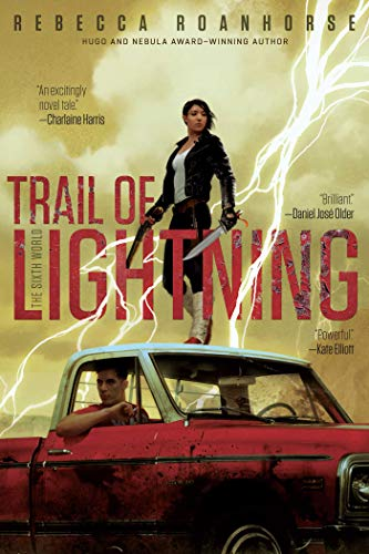 Trail of Lightning (The Sixth World, Bk. 1)