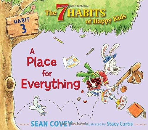 A Place for Everything (Habit 3 - The 7 Habits of Happy Kids)