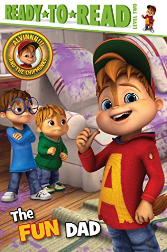 The Fun Dad (Alvinnn!!! and the Chipmunks, Ready-to-Read! Level 2)