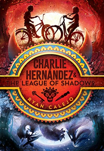 Charlie Hernandez & the League of Shadows (Bk. 1)