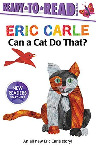 Can a Cat Do That? (The World of Eric Carle, Ready-to-Read - Ready-to-Go!)