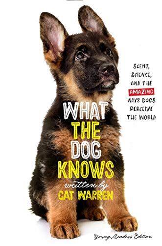 What the Dog Knows (Young Readers Edition)