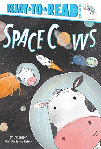 Space Cows (Ready-to-Read, Pre-Level 1)