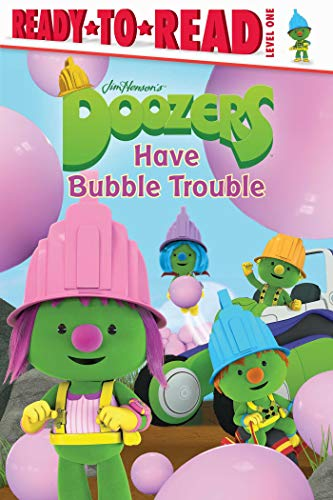 Doozers Have Bubble Trouble (Ready-to-Read, Level 1)