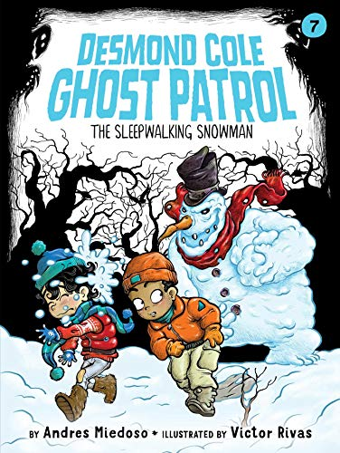 The Sleepwalking Snowman (Desmond Cole Ghost Patrol, Bk. 7)