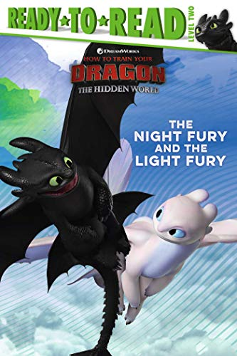 The Night Fury and the Light Fury (How To Train Your Dragon: Hidden World, Ready-to-Read/Level 2)