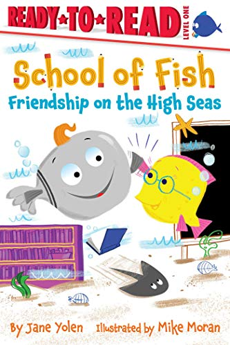 Friendship on the High Seas (School of Fish, Ready-to-Read! Level 1)