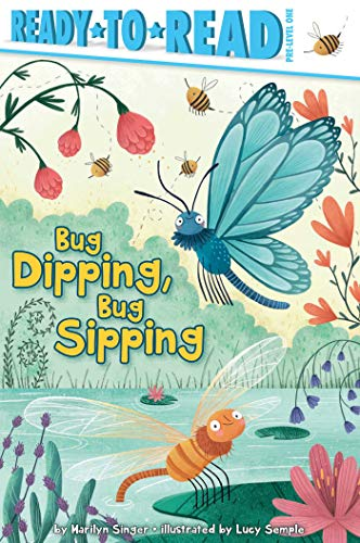 Bug Dipping, Bug Sipping (Ready-to-Read Pre-Level 1)