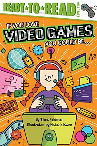 If You Love Video Games, You Could Be... (Ready-to-Read! Level 2)