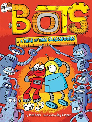 A Tale of Two Classrooms (Bots, Bk. 5)