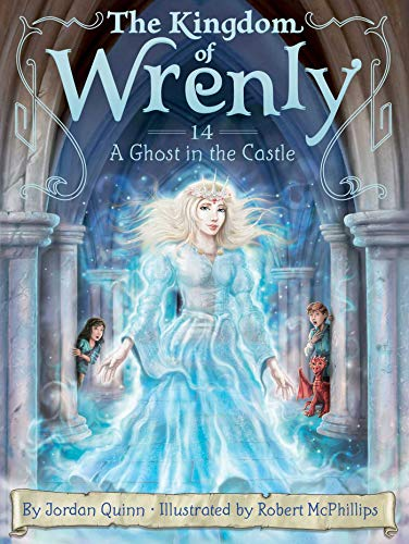 A Ghost in the Castle (The Kingdom of Wrenly, Bk.14)