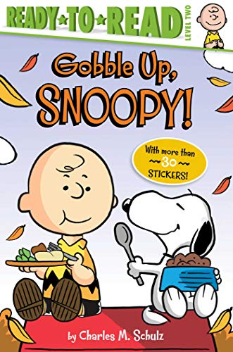 Gobble Up, Snoopy! (Peanuts, Ready-to-Read! Level 2)