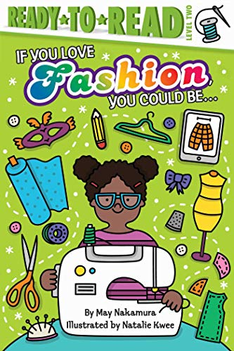 If You Love Fashion, You Could Be... (Ready-to-Read! Level 2)