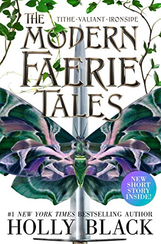The Modern Faerie Tales (Tithe/Valiant/Ironside)