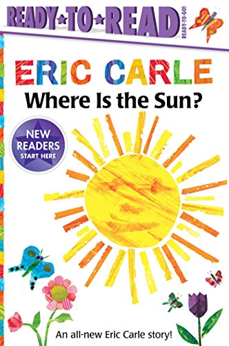 Where Is the Sun? (The World of Eric Carle, Ready-to-Read! Ready-to-Go!)