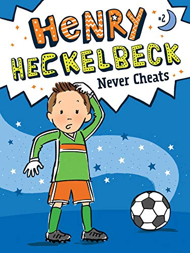 Henry Heckelbeck Never Cheats (Bk. 2)