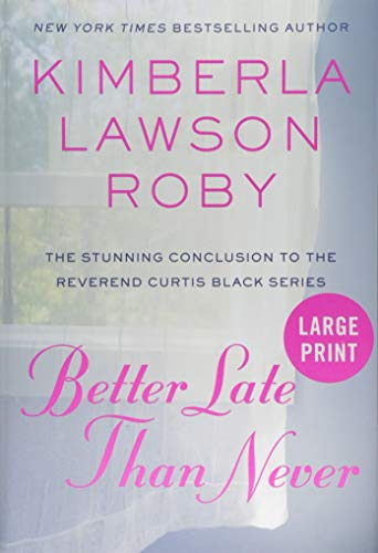 Better Late Than Never (Reverend Curtis Black, Large Print)