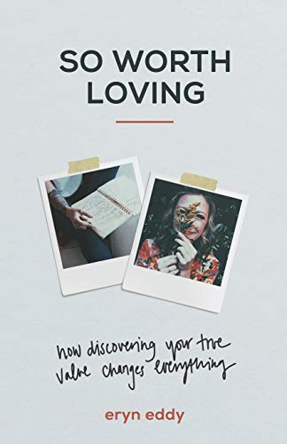 So Worth Loving: How Discovering Your True Value Changes Everything
