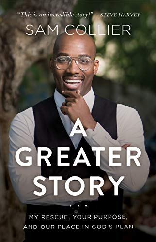 A Greater Story...: My Rescue, Your Purpose, and Our Place in God's Plan