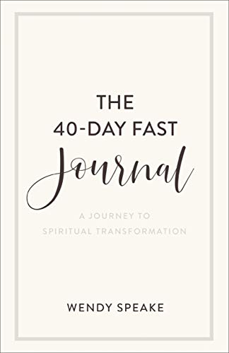 The 40-Day Fast Journal: A Journey to Spiritual Transformation