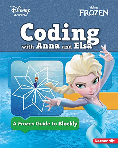 Coding with Anna and Elsa: A Frozen Guide to Blockly (Disney Frozen/Disney Learning)