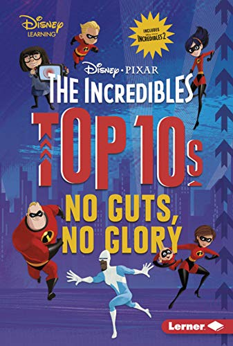 The Incredibles Top 10s: No Guts, No Glory (Disney Learning)