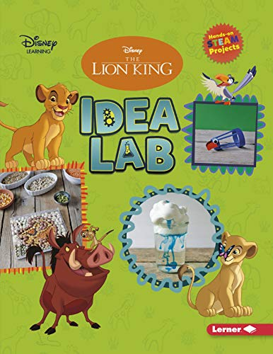 The Lion King Idea Lab (Disney STEAM Projects - Disney Learning)