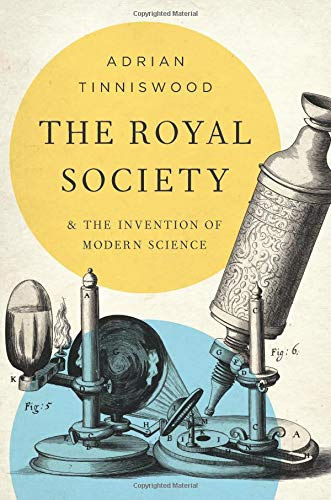 The Royal Society and the Invention of Modern Science