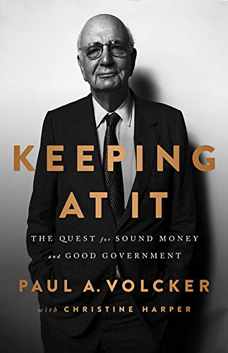 Keeping At It: The Quest for Sound Money and Good Government