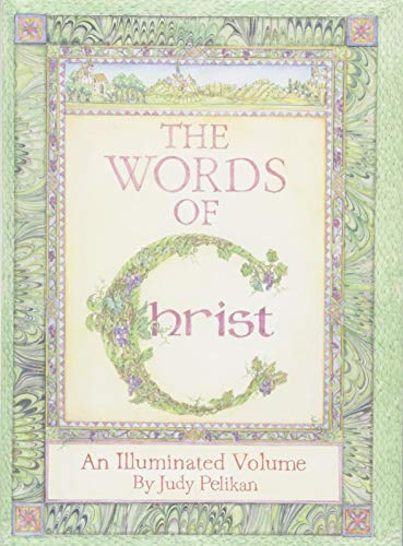 The Words of Christ: An Illuminated Volume by Judy Pelikan
