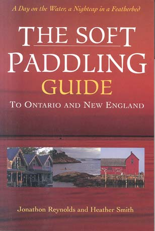 The Soft Paddling Guide to Ontario and New England