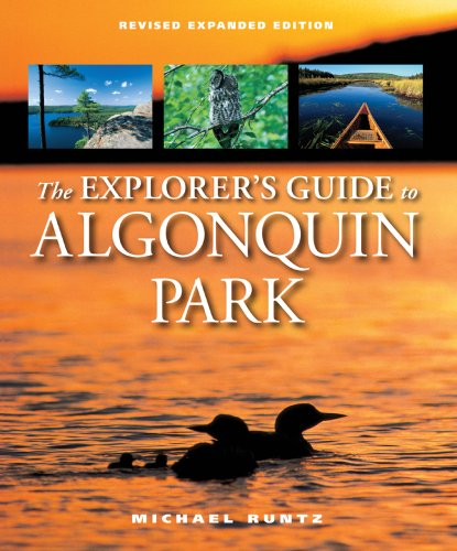 The Explorer's Guide to Algonquin Park (Revised Expanded Edition)