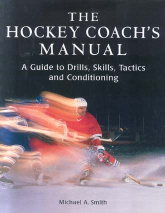 The Hockey Coach's Manual: A Guide to Drills, Skills and Conditioning