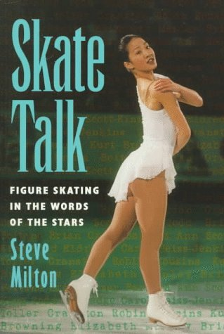 Skate Talk: Figure Skating in the Words of the Stars