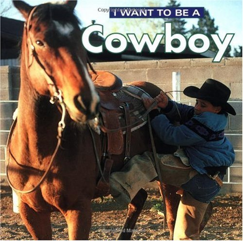 I Want To Be A Cowboy