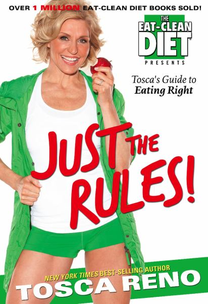 The Eat-Clean Diet Presents Just the Rules!