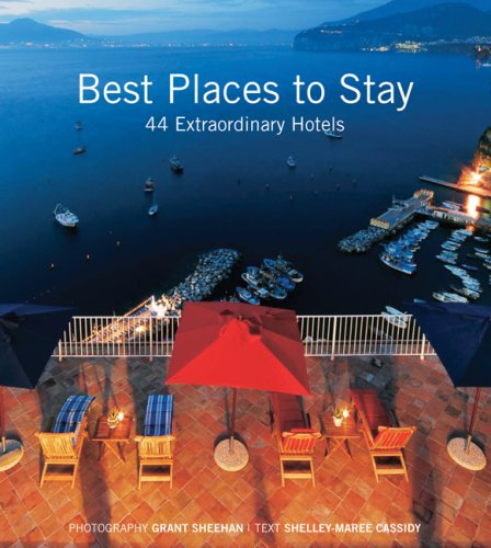 Best Places to Stay: 44 Extraordinary Hotels