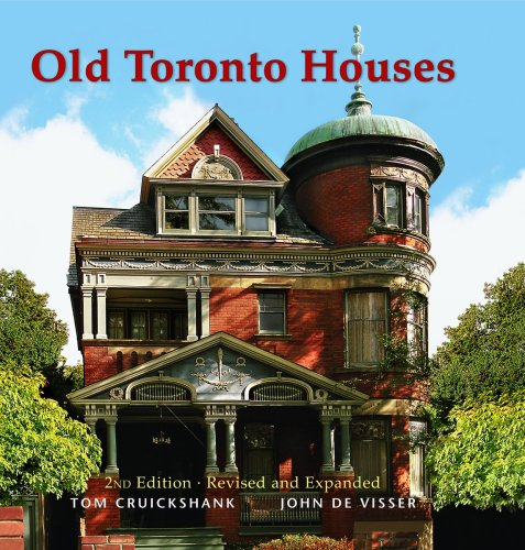 Old Toronto Houses (2ND Edition/Revised and Expanded)