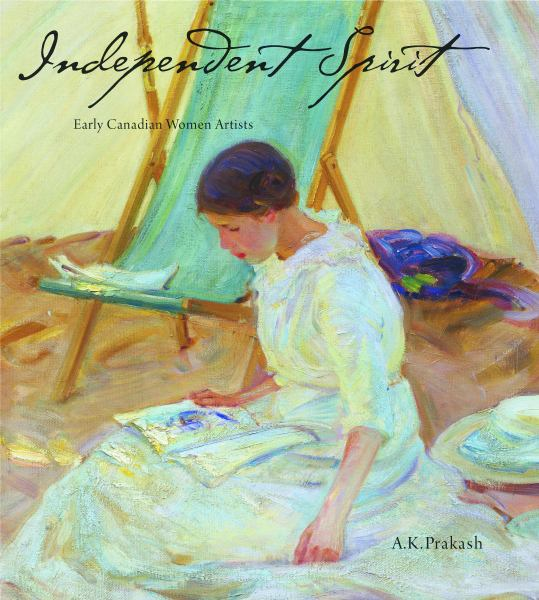 Independent Spirit: Early Canadian Women Artists