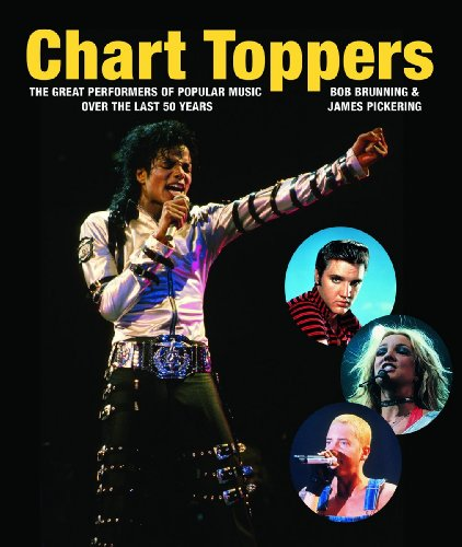 Chart Toppers: The Great Performers of Popular Music Over the Last 50 Years