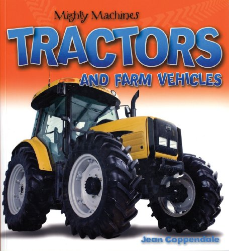 Tractors And Farm Vehicles (Mighty Machines)