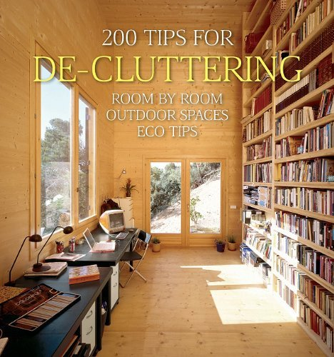 200 Tips for De-cluttering: Room by Room, Including Outdoor Spaces and Eco Tips (200 Home Ideas)
