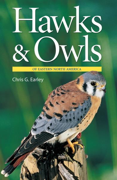 Hawks and Owls of Eastern North America (2nd Edition, Revised & Updated)