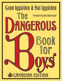 The Dangerous Book for Boys (Canadian Edition)