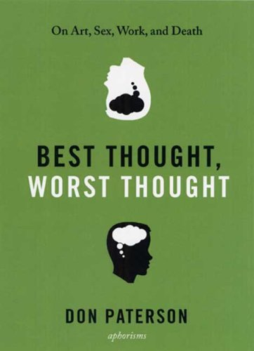 Best Thought, Worst Thought: On Art, Sex, Work and Death