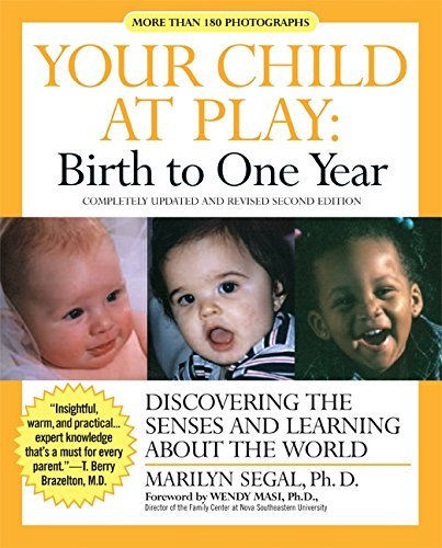 Your Child at Play: Birth to One Year (Updated and Revised Second Edition)