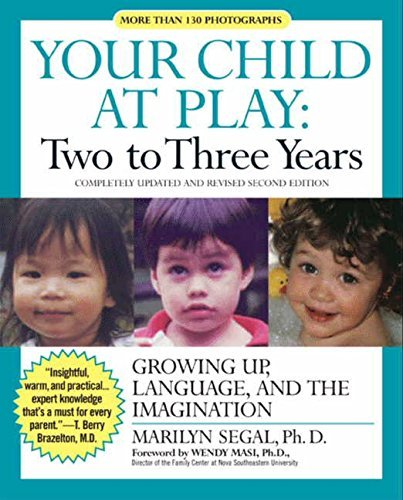 Your Child at Play: Two to Three Years: Growing Up, Language, and the Imagination