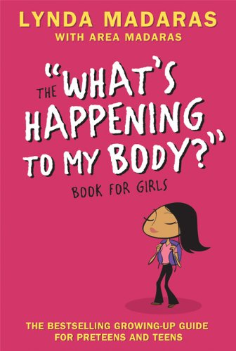 "The ""What's Happening To My Body?"" Book For Girls (Revised 3rd Edition)"