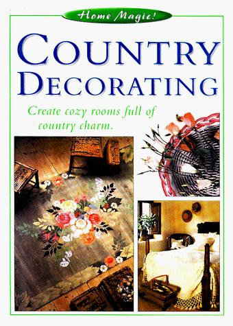 Country Decorating (Home Magic)